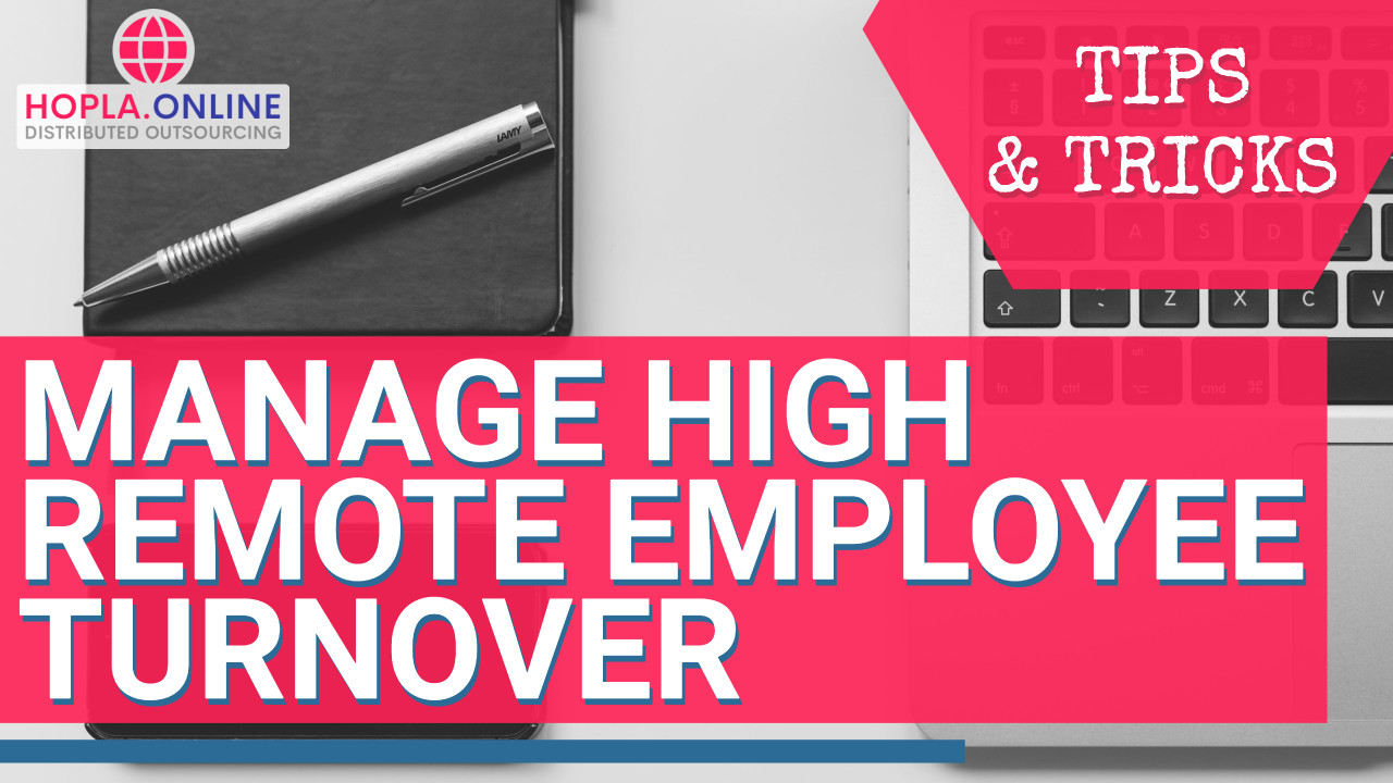 Manage High Remote Employee Turnover: Tips And Tricks