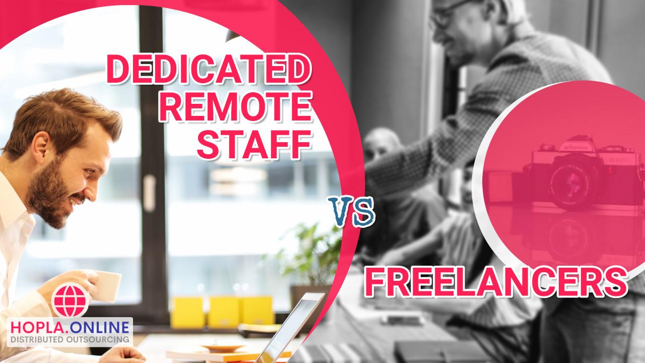 Dedicated Remote Staff vs Freelancers