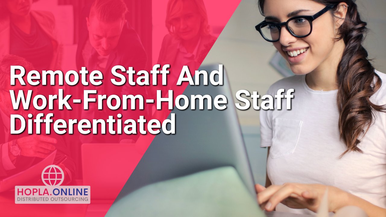 Remote Staff And Work-From-Home Staff Differentiated