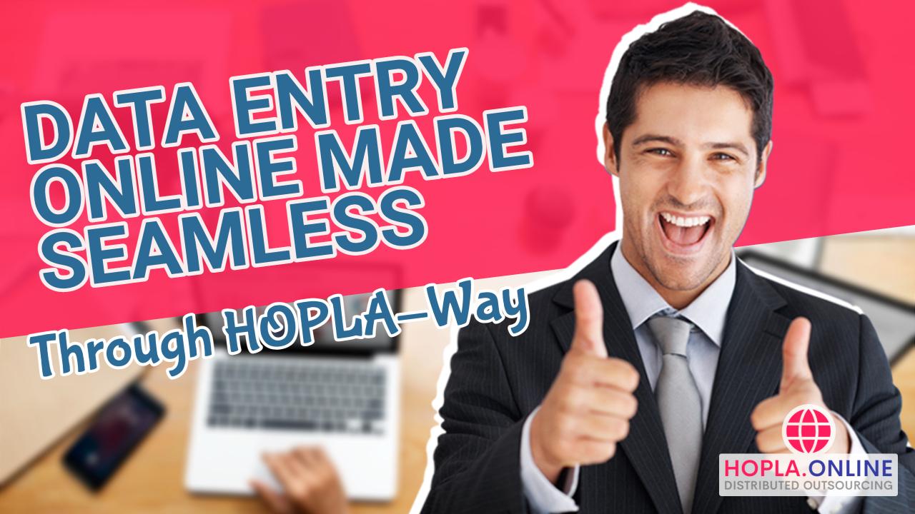 Data Entry Online Made Seamless Through HOPLA-Way