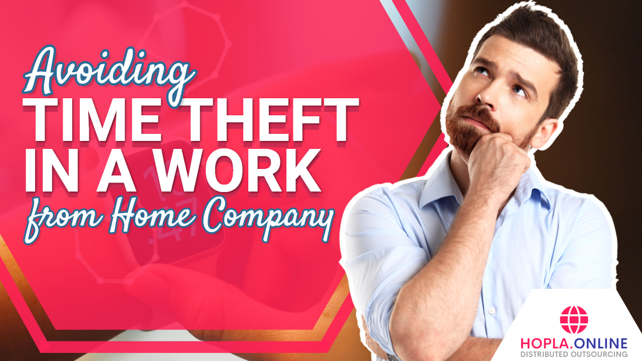Avoiding Time Theft In A Work From Home Company