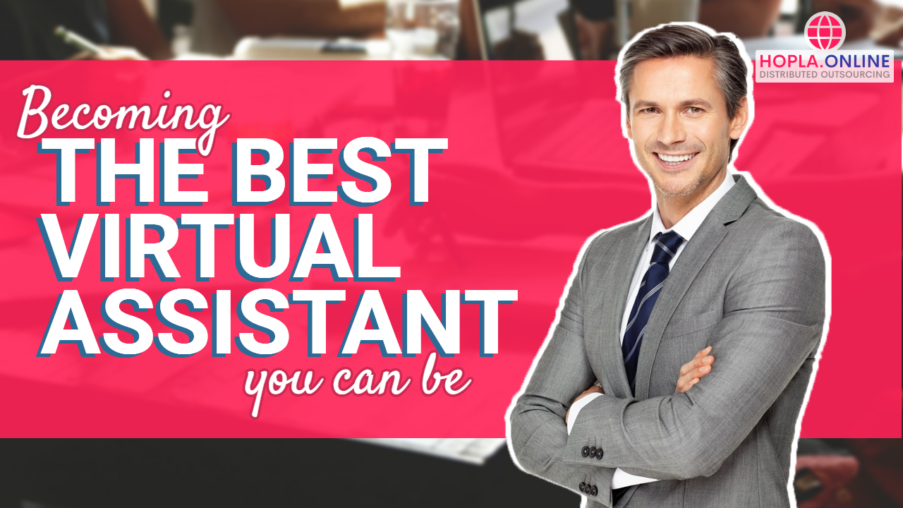 Becoming The Best Virtual Assistant You Can Be