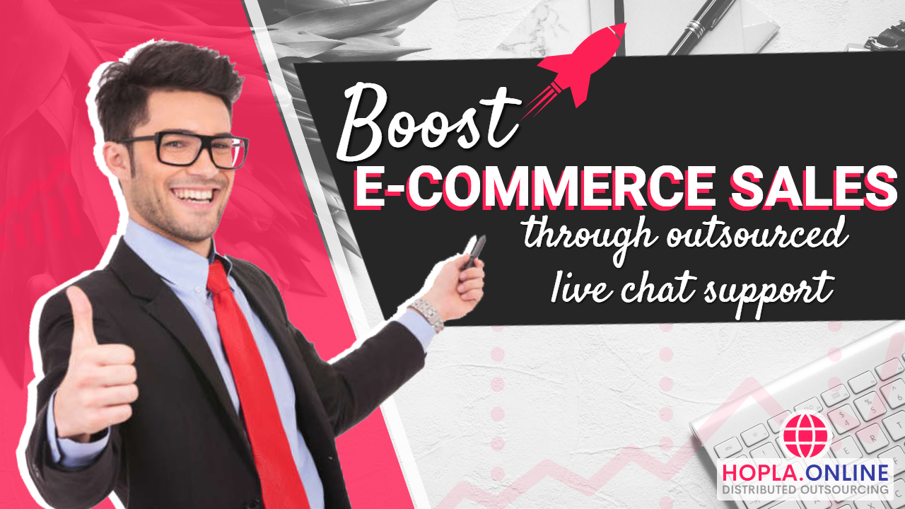 Boost E-commerce Sales Through Outsourced Live Chat Support