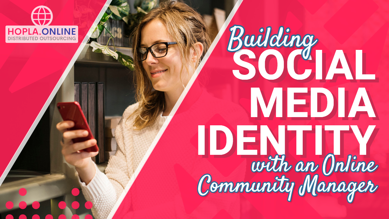 Building Social Media Identity With An Online Community Manager