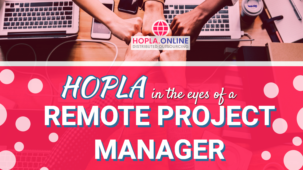 HOPLA In The Eyes Of A Remote Project Manager