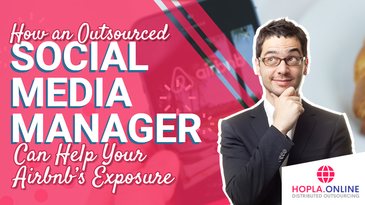 How An Outsourced Social Media Manager Can Help Your AirBnB's Exposure
