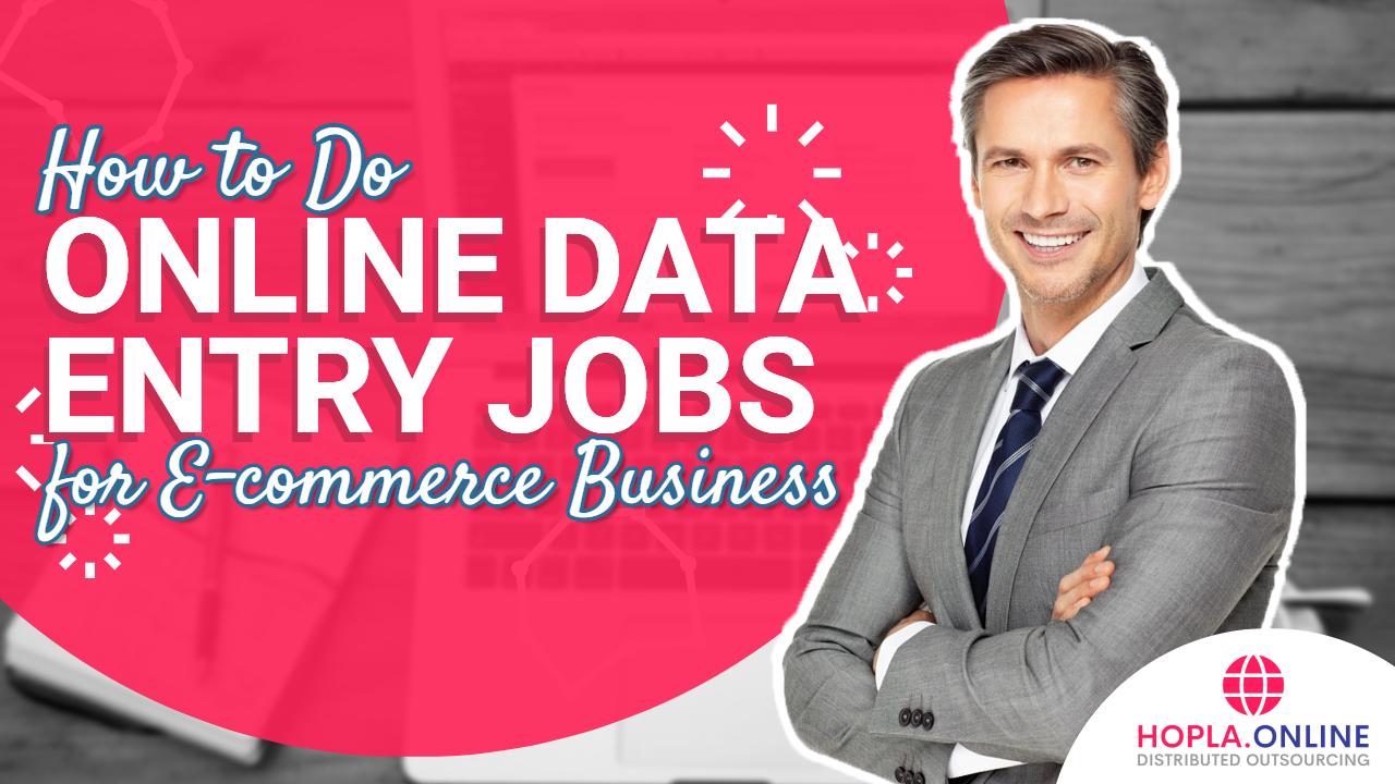 How To Do Online Data Entry Jobs For E-commerce Business