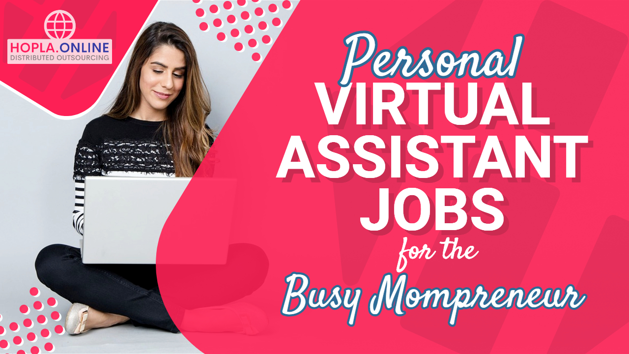 Personal Virtual Assistant Jobs For The Busy Mompreneur