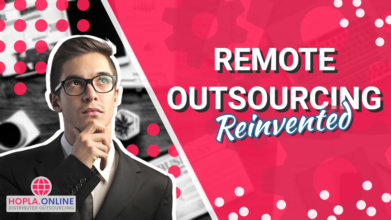 Remote Outsourcing Reinvented