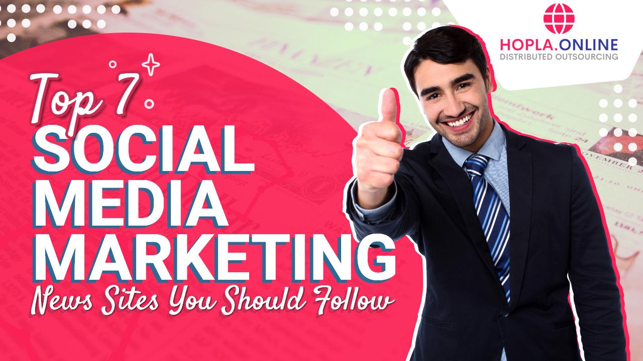 Top 7 Social Media Marketing News Sites You Should Follow