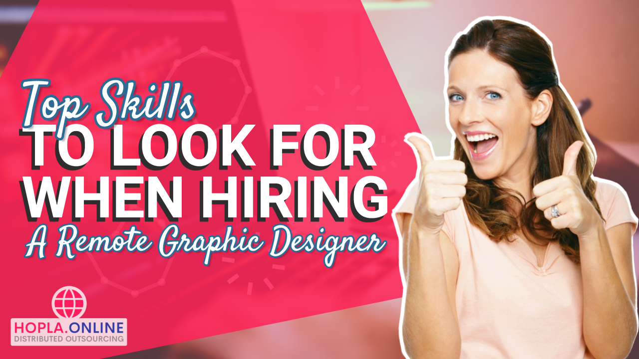 Top Skills To Look For When Hiring A Remote Graphic Designer