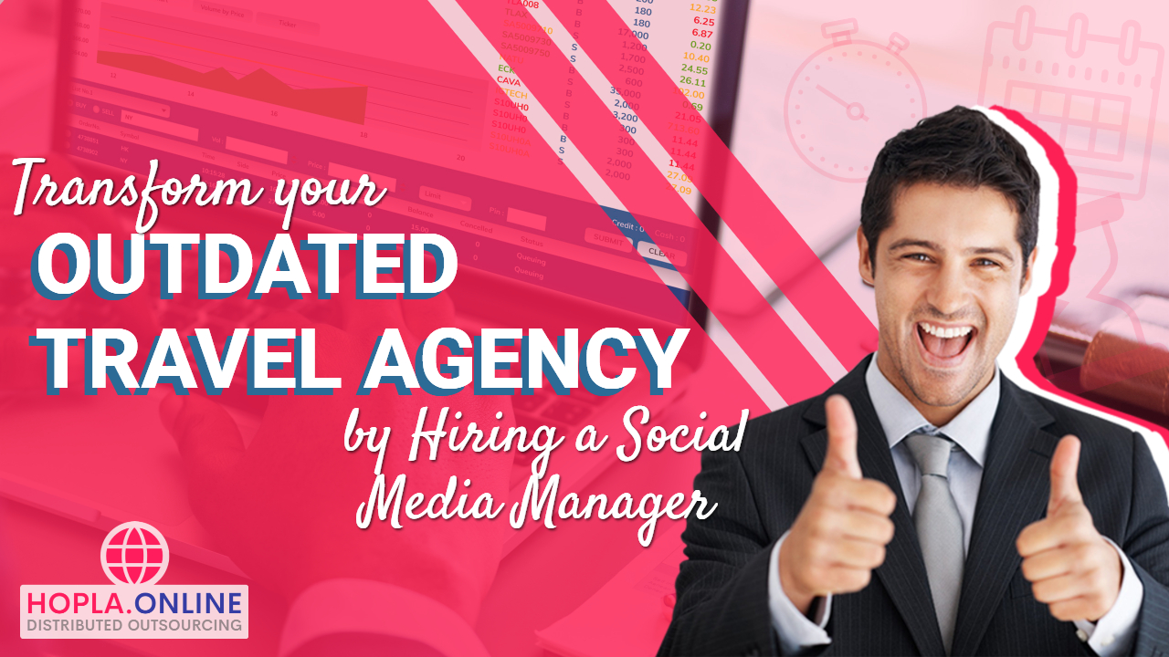 Transform your Outdated Travel Agency By Hiring A Social Media Manager