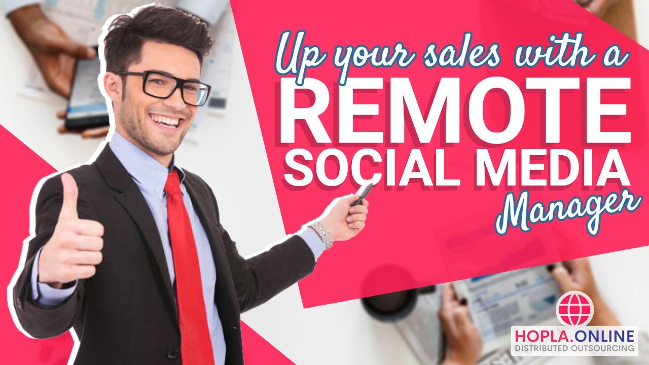 Up Your Sales With A Remote Social Media Manager