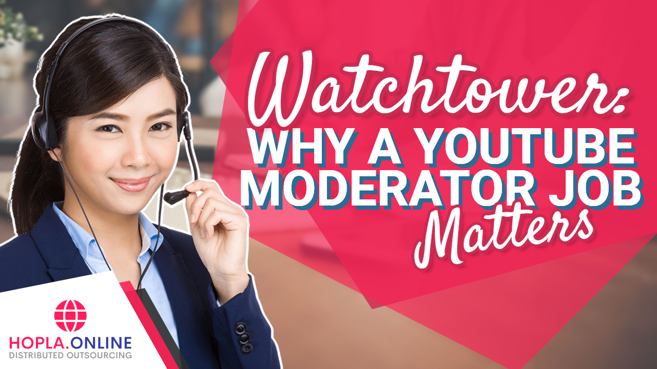 Watchtower: Why A YouTube Moderator Job Matters