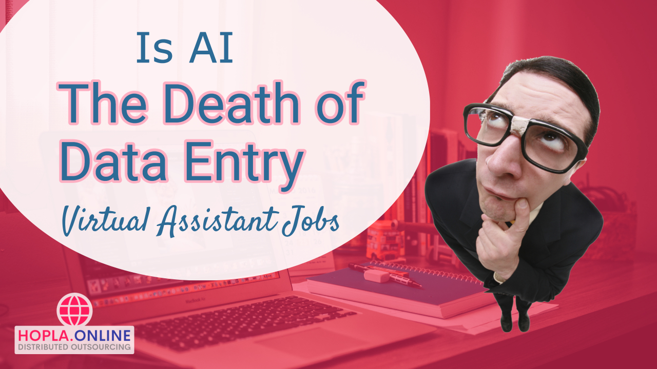 Is AI The Death Of Data Entry Virtual Assistant Jobs?