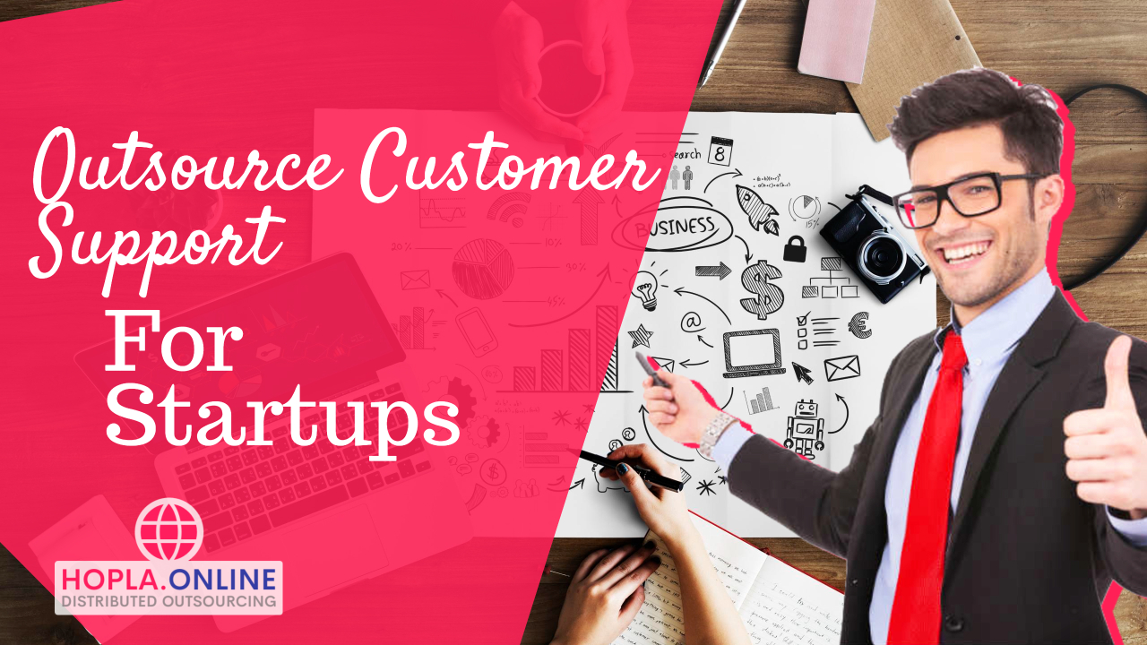 Outsource Customer Support For Startups