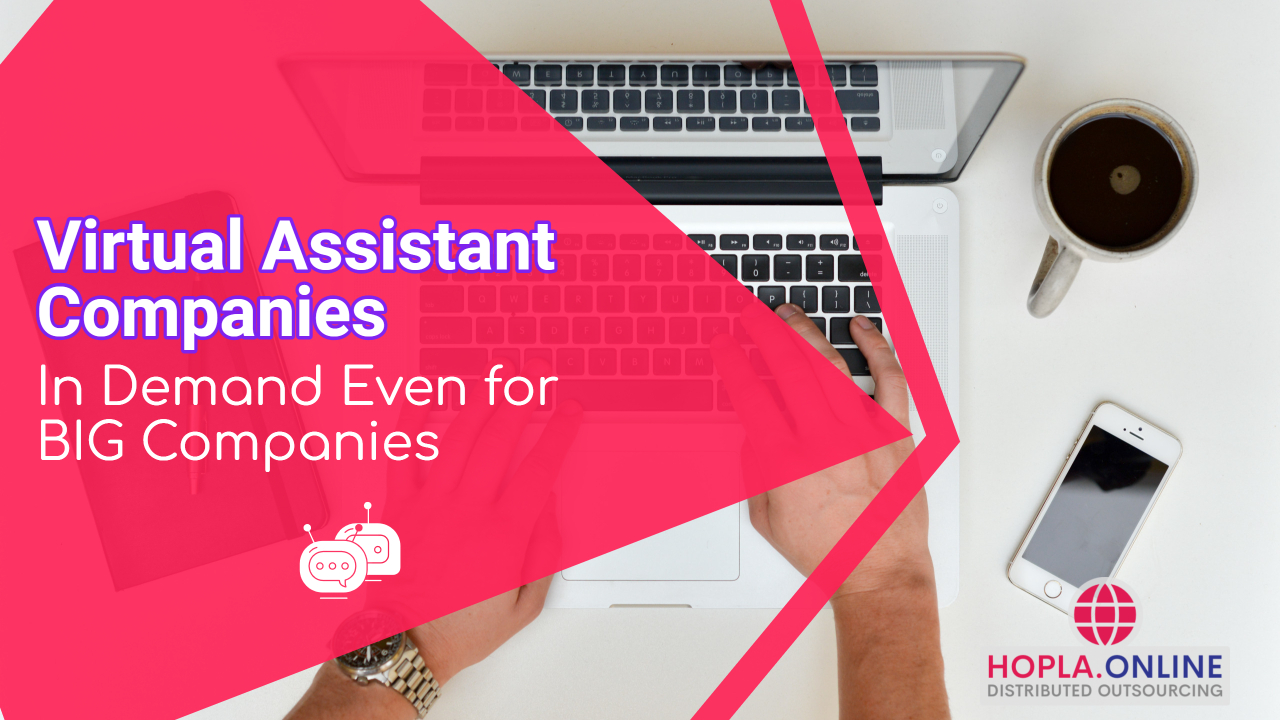 Virtual Assistant Companies In Demand Even For BIG Companies