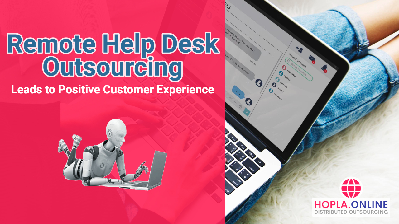 Remote Help Desk Outsourcing Leads To Positive Customer Experience