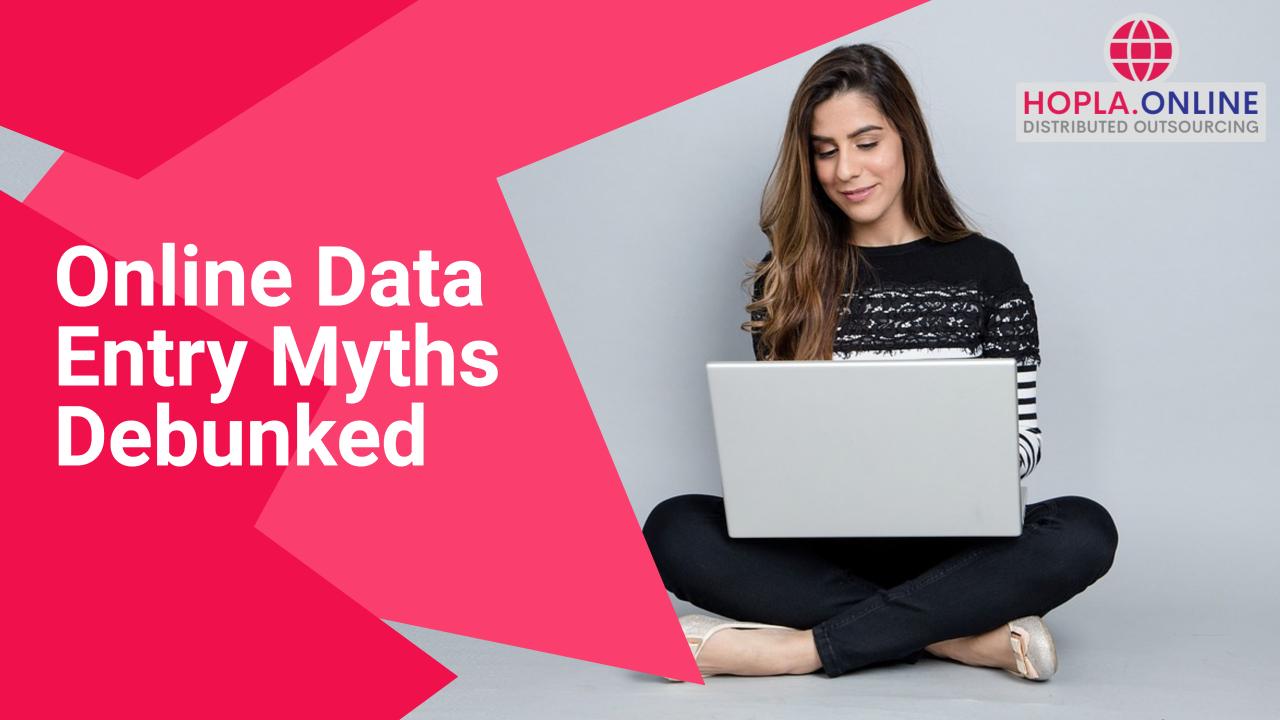 Online Data Entry Myths Debunked