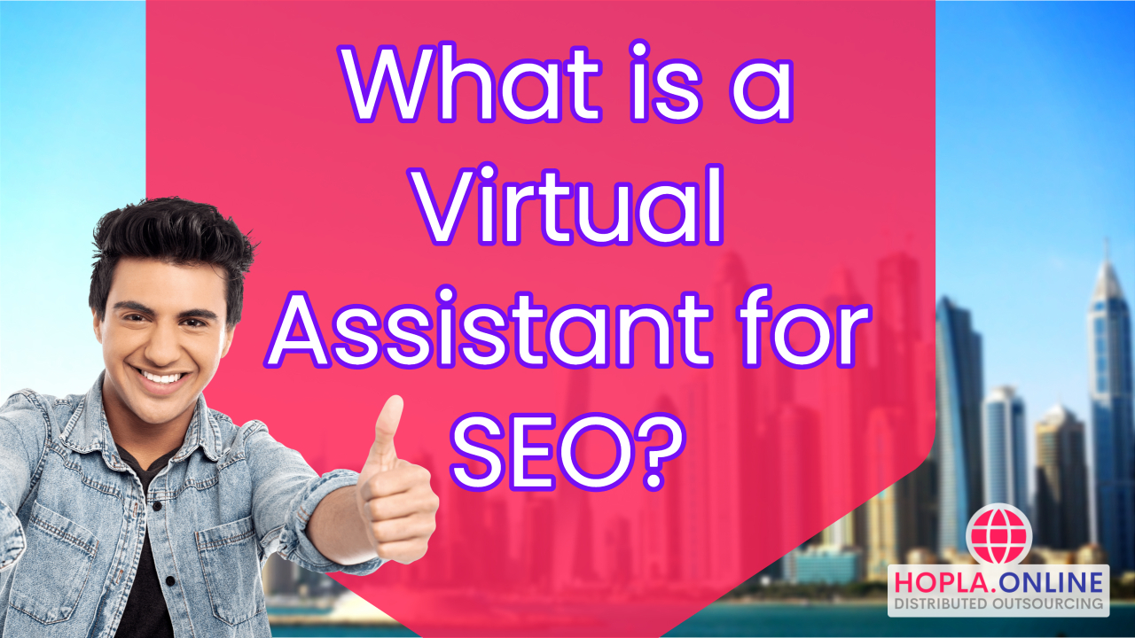 What Is A Virtual Assistant For SEO?