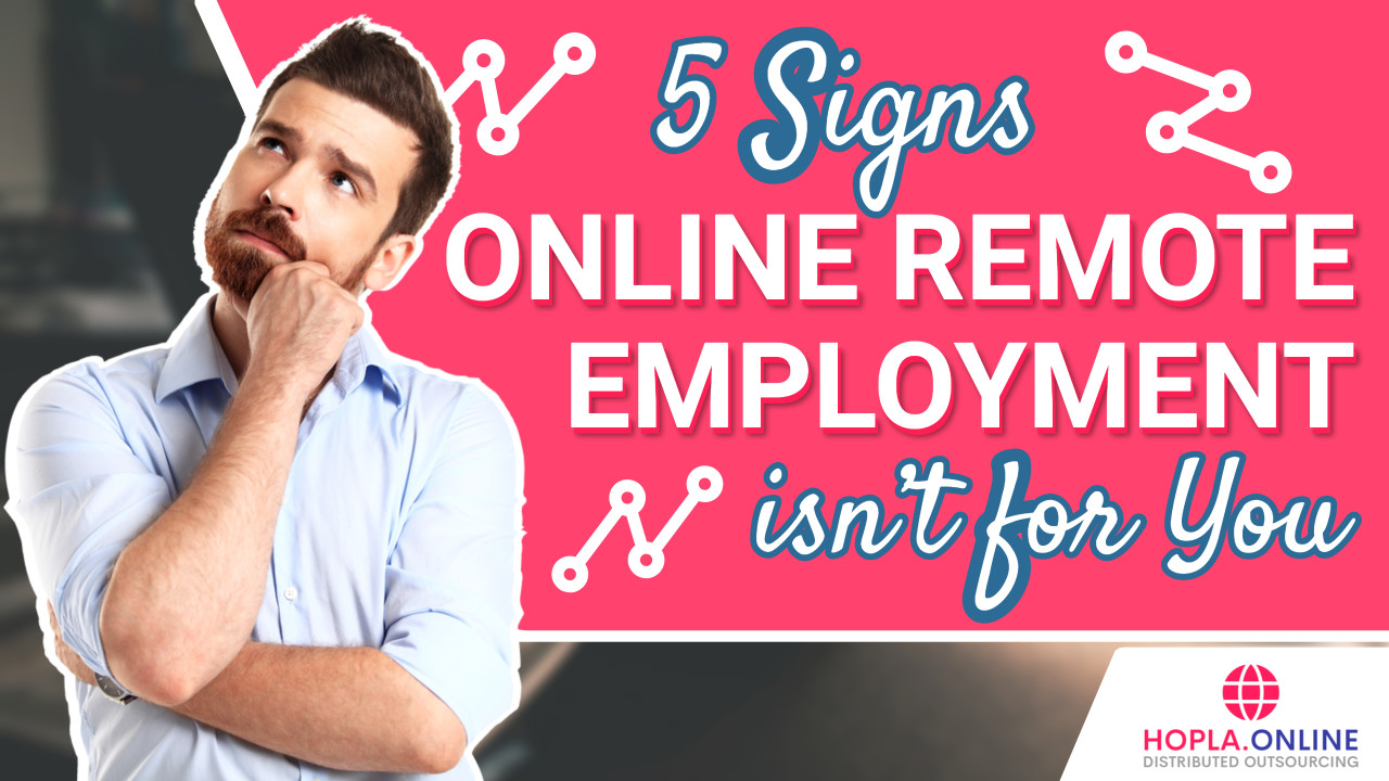 5 Signs Online Remote Employment Isn't For You