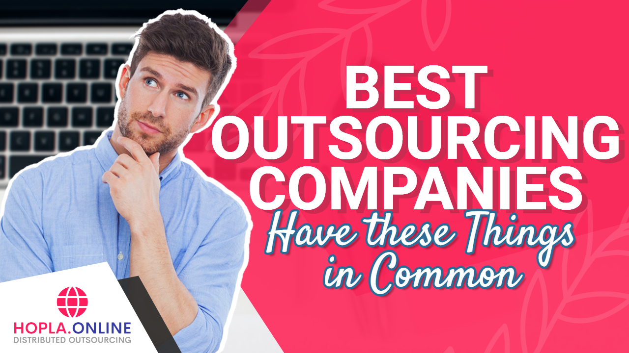 Best Outsourcing Companies Have These Things In Common