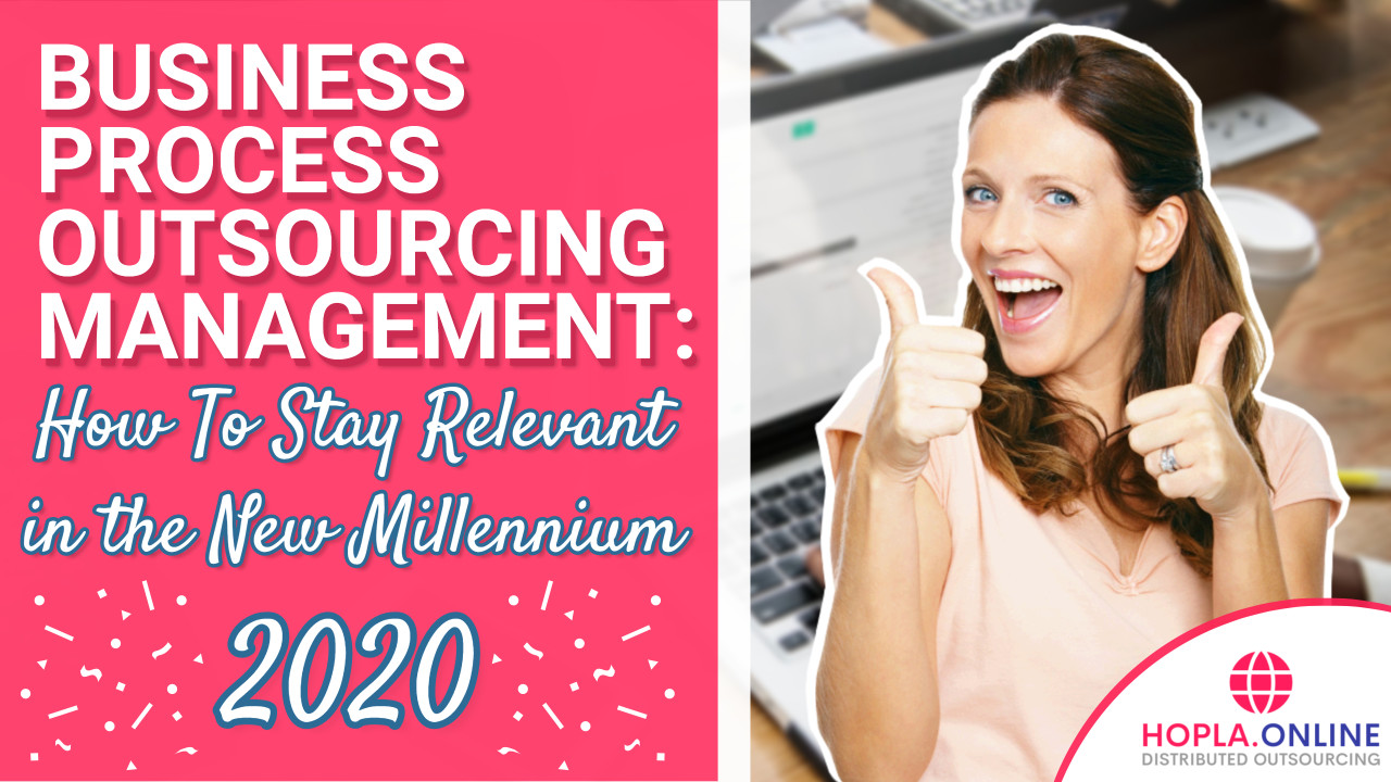 Business Process Outsourcing Management: How To Stay Relevant In The New Millennium