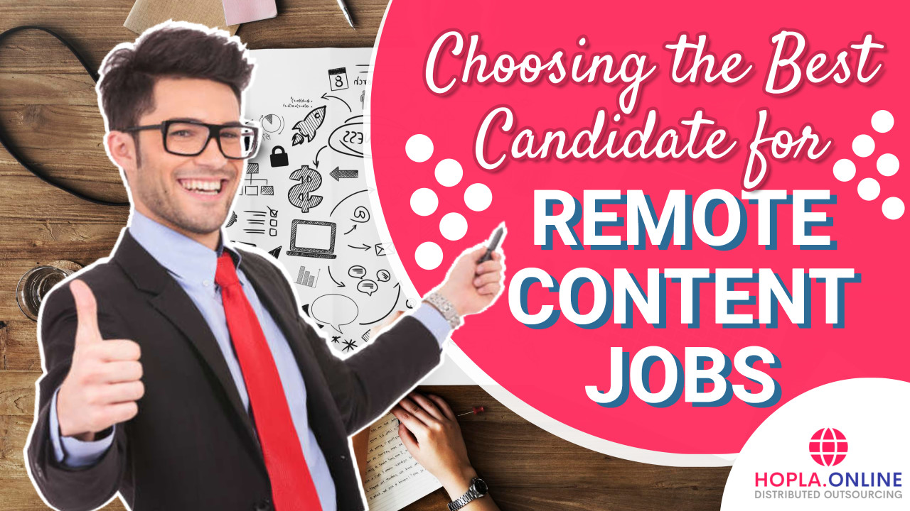 Choosing The Best Candidate For Remote Content Jobs