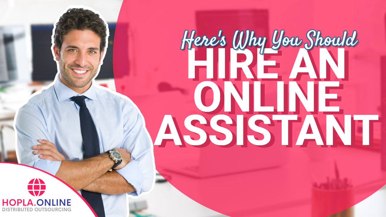 Here's Why You Should Hire An Online Assistant
