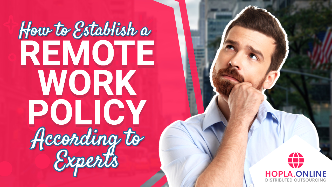 How To Establish A Remote Work Policy According To Experts
