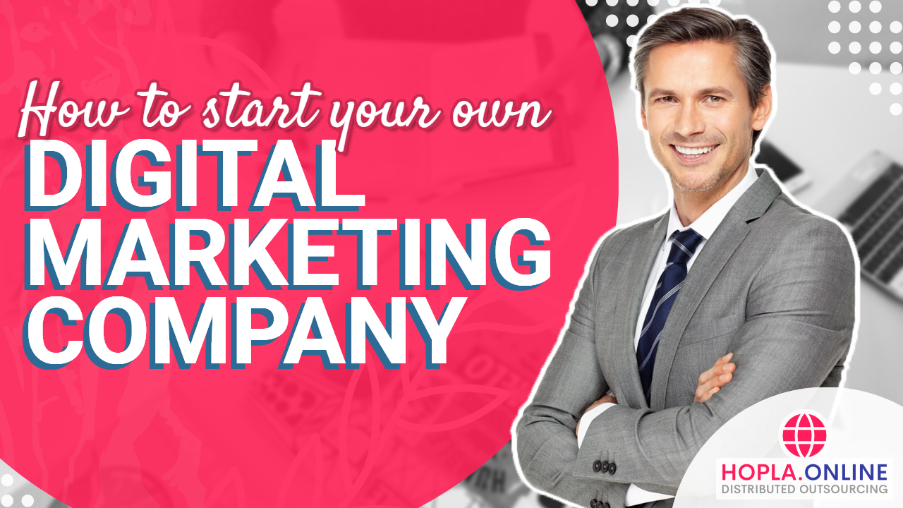 How To Start Your Own Digital Marketing Company