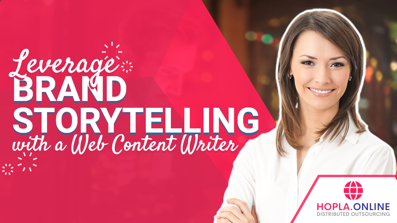 Leverage Brand Storytelling With A Web Content Writer