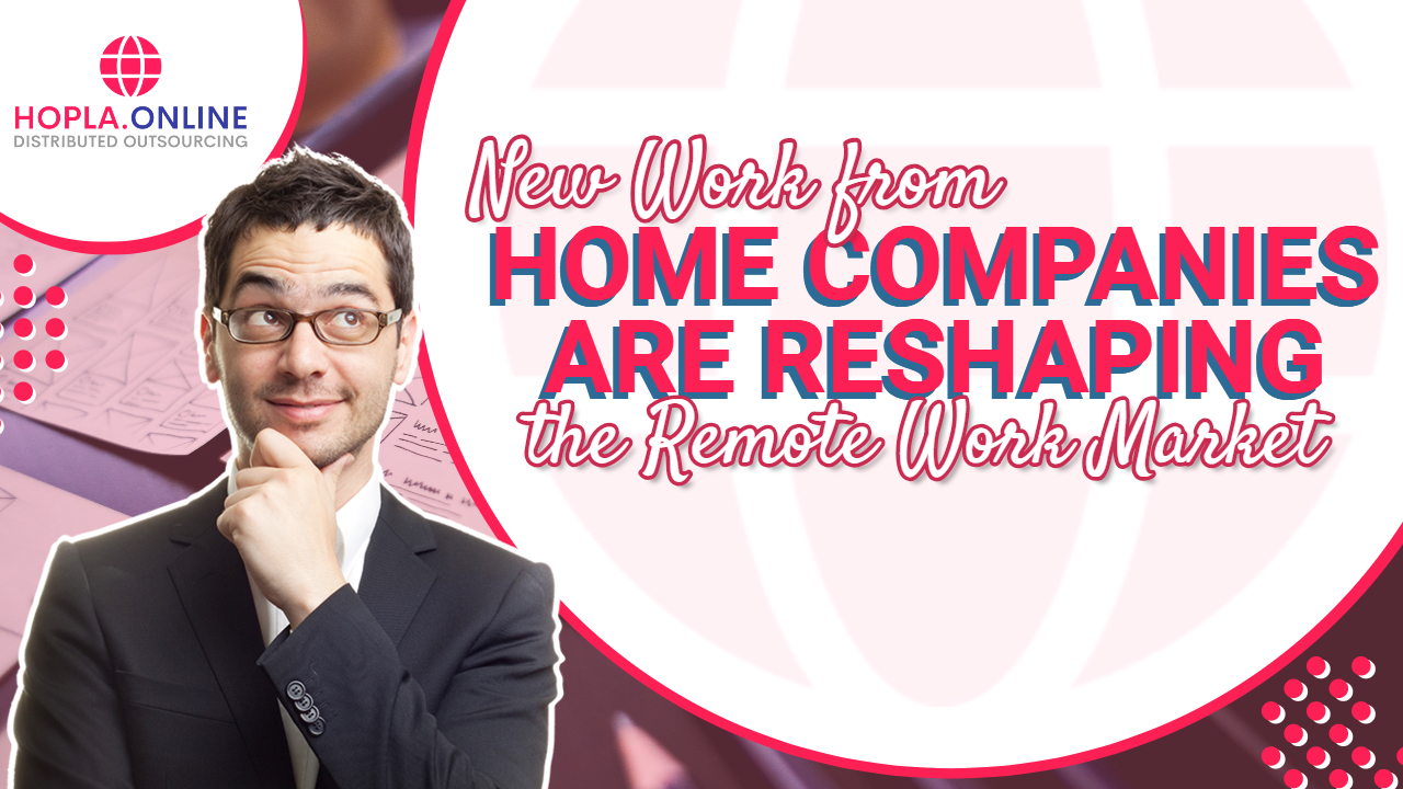 New Work From Home Companies And The Remote Work Market