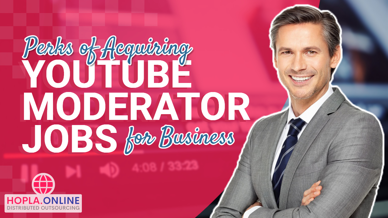 Perks Of Acquiring YouTube Moderator Jobs For Business