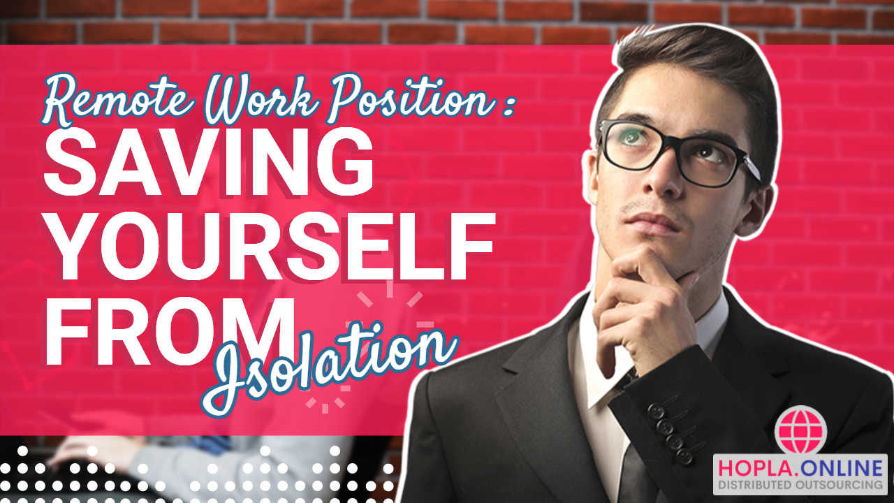 Remote Work Position: Saving Yourself From Isolation