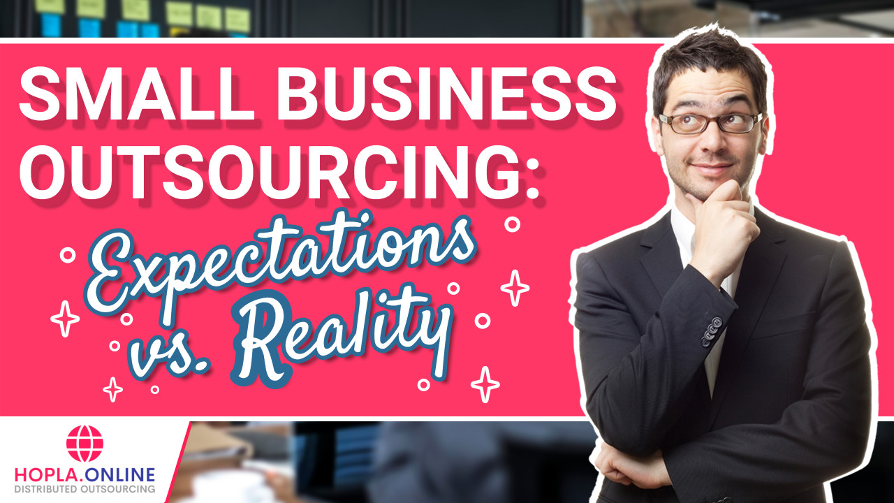 Small Business Outsourcing: Expectations vs. Reality