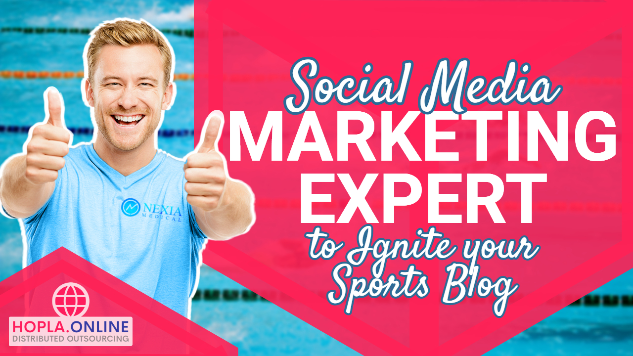 Social Media Marketing Expert To Ignite Your Sports Blog