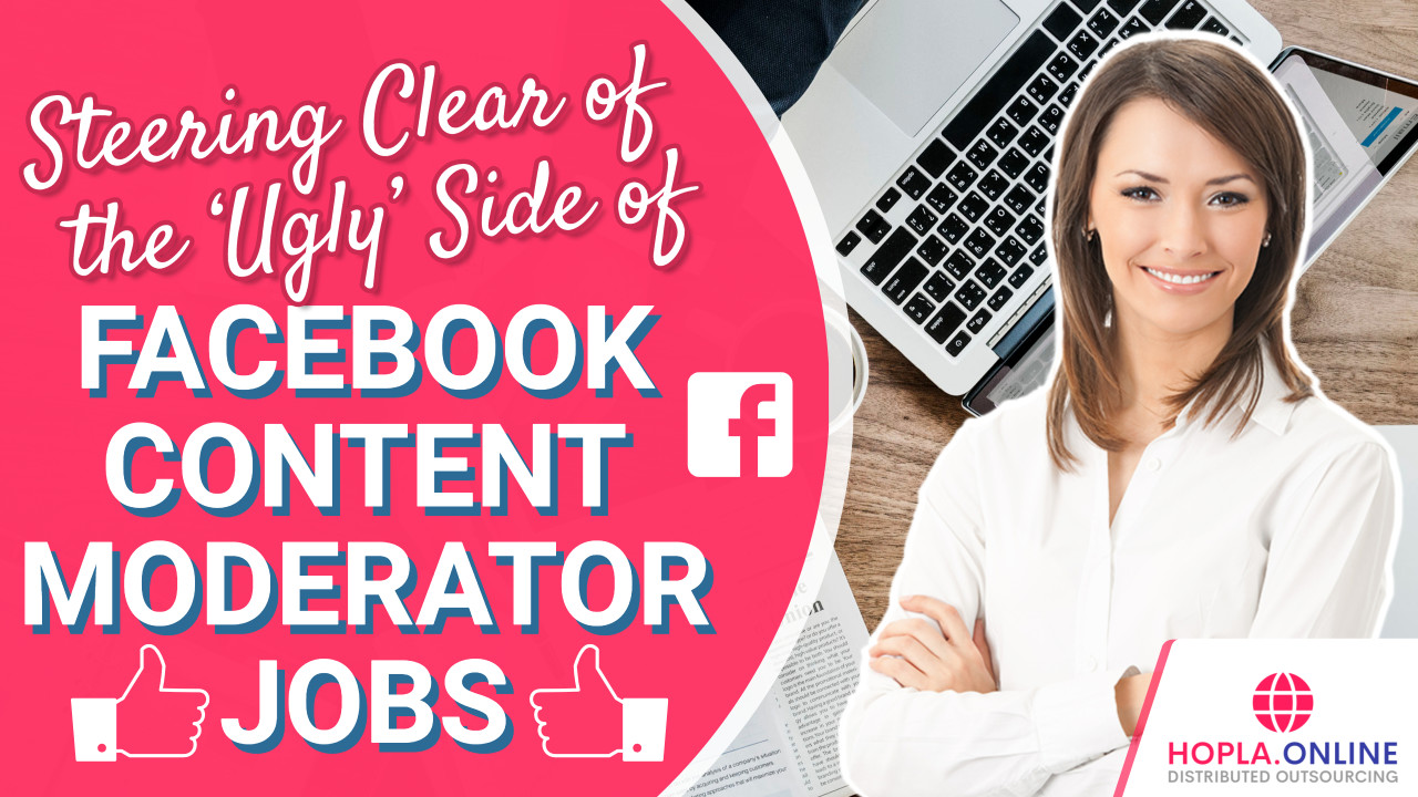 Steering Clear Of The 'Ugly' Side Of Facebook Content Moderator Jobs