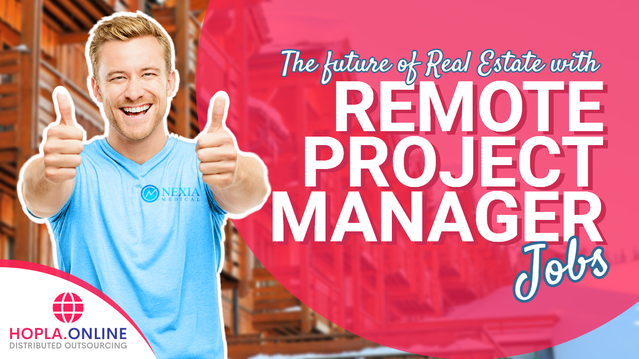 The Future Of Real Estate With Remote Project Manager Jobs