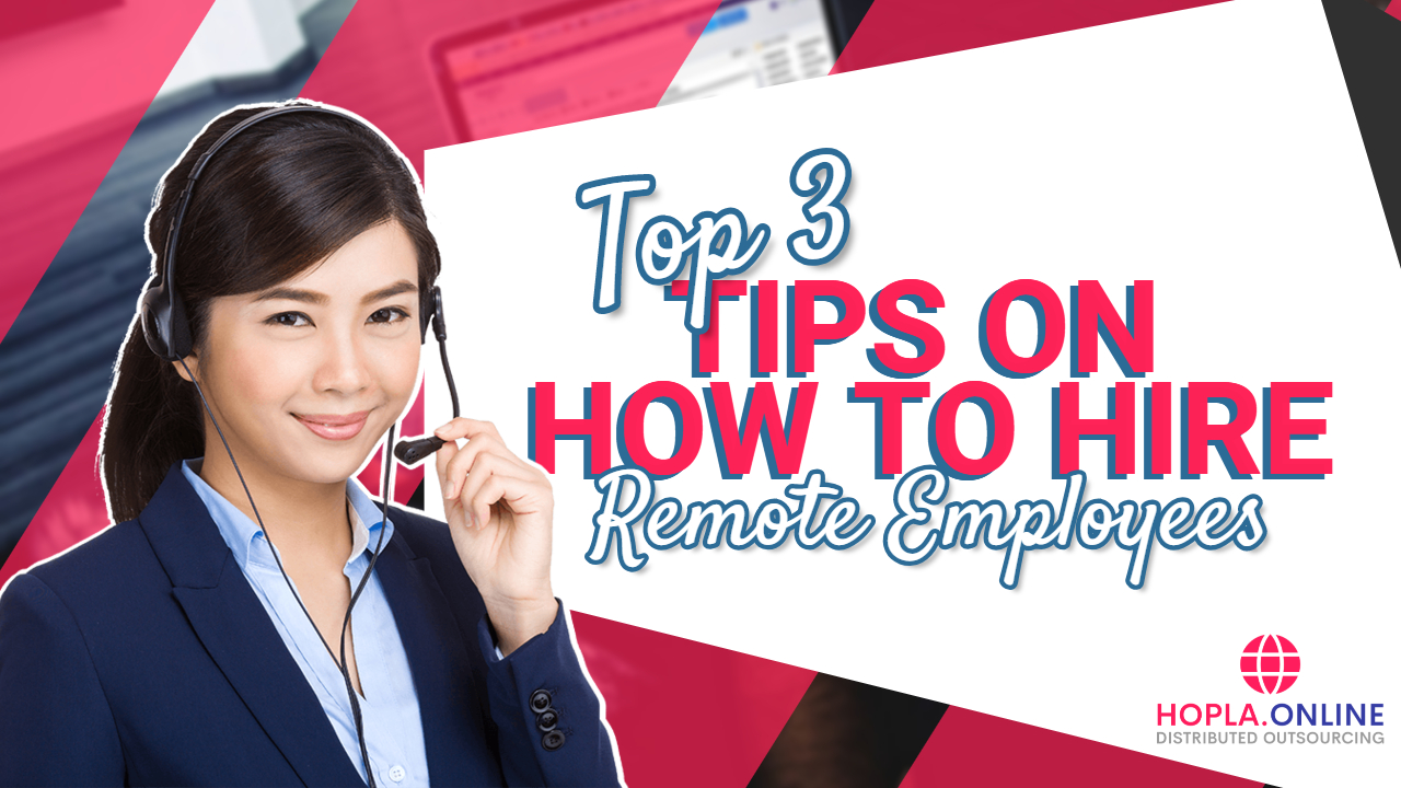 Top 3 Tips On How To Hire Remote Employees