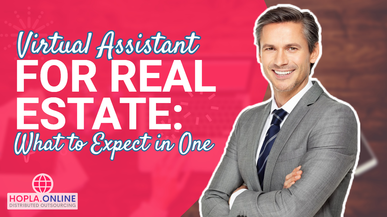 Virtual Assistant For Real Estate: What To Expect In One