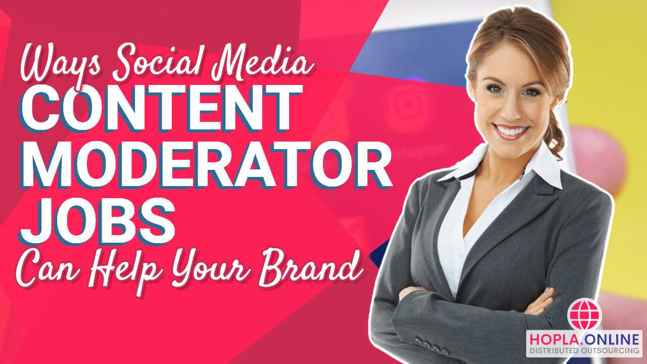 Ways Social Media Content Moderator Jobs Can Help Your Brand