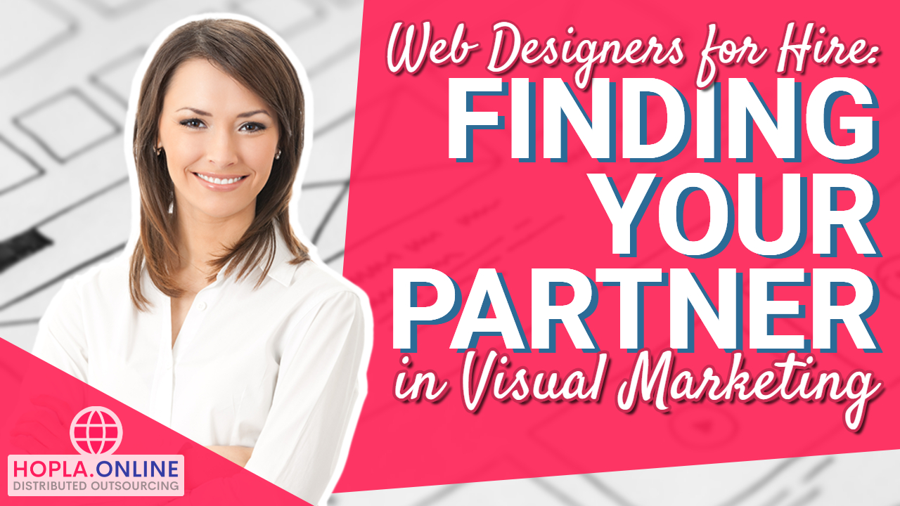 Web Designers For Hire: Finding Your Partner In Visual Marketing