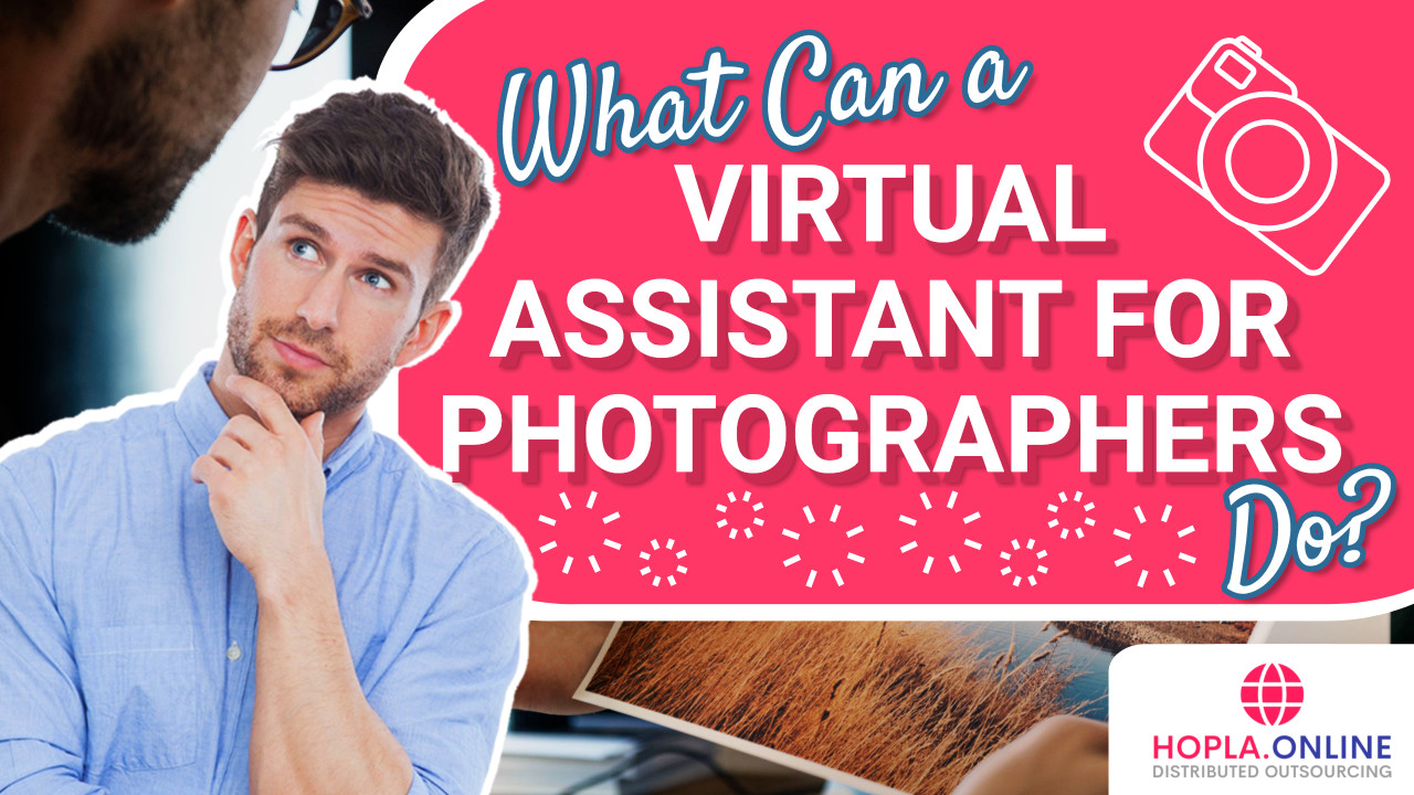 What Can A Virtual Assistant For Photographers Do?