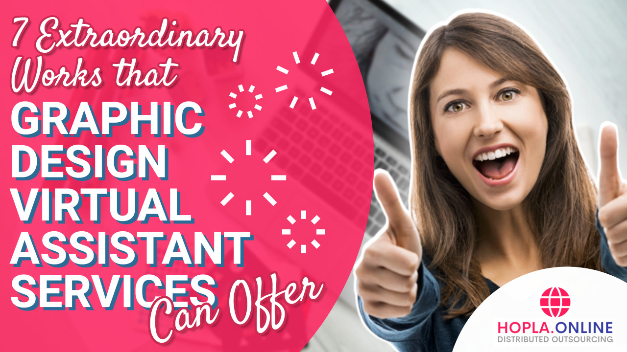 7 Extraordinary Works That Graphic Design Virtual Assistant Services Can Offer
