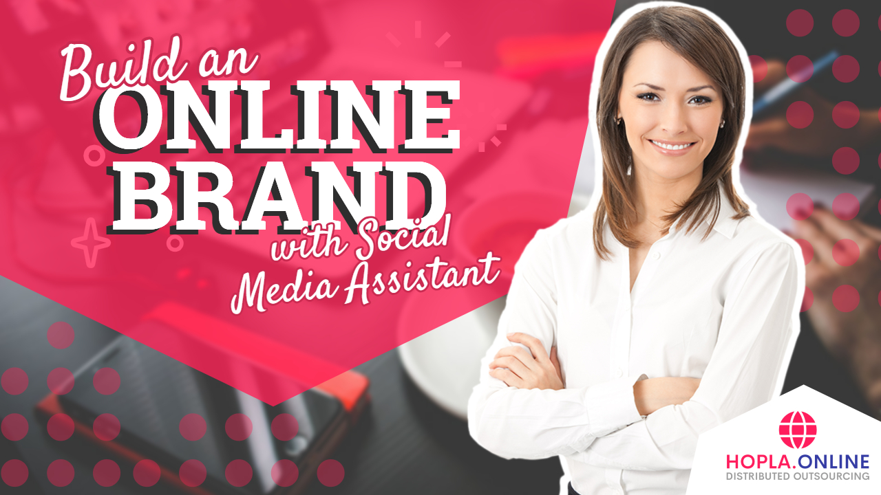 Build An Online Brand With Social Media Assistant