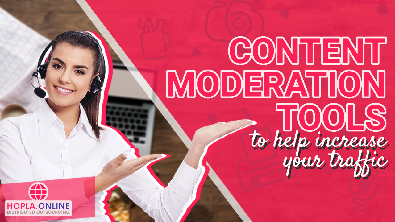 Content Moderation Tools To Help Increase Your Traffic