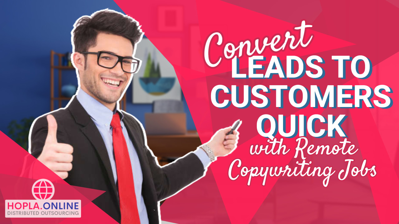 Convert Leads To Customers Quick With Remote Copywriting Jobs