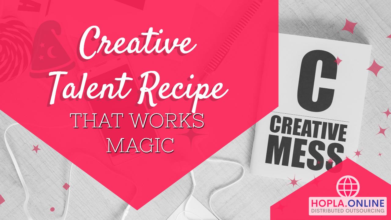 Creative Talent Recipe That Works Magic