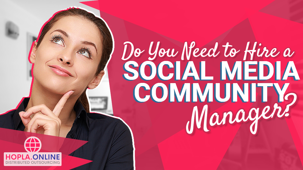 Do You Need To Hire A Social Media Community Manager?